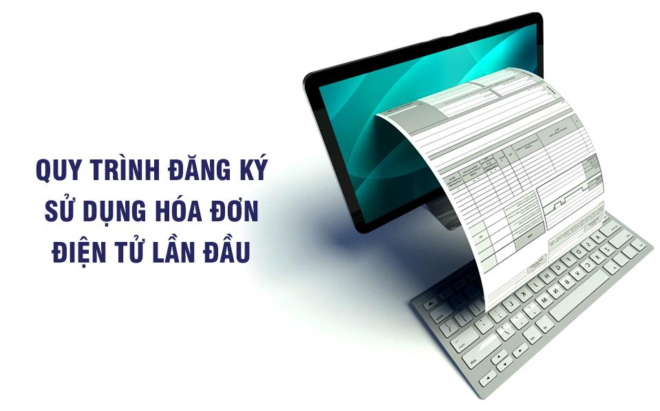 Tất cả quy trình đăng ký sử dụng hóa đơn điện tử lần đầu cho doanh nghiệp