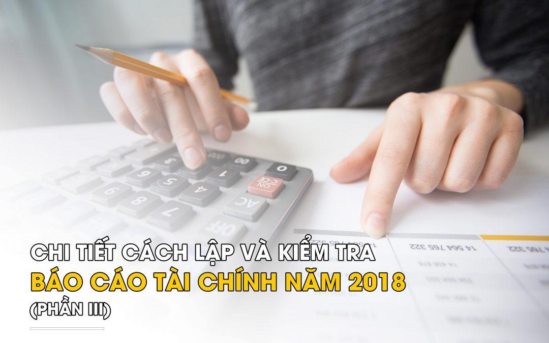 Chi tiết cách lập và kiểm tra Báo cáo tài chính năm 2018 (Phần III)