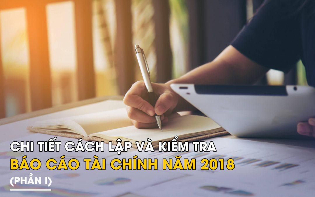Chi tiết cách lập và kiểm tra báo cáo tài chính năm 2018 (Phần I)