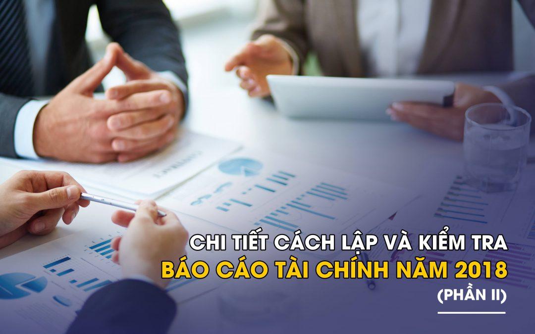 Chi tiết cách lập và kiểm tra báo cáo tài chính năm 2018 (Phần II)
