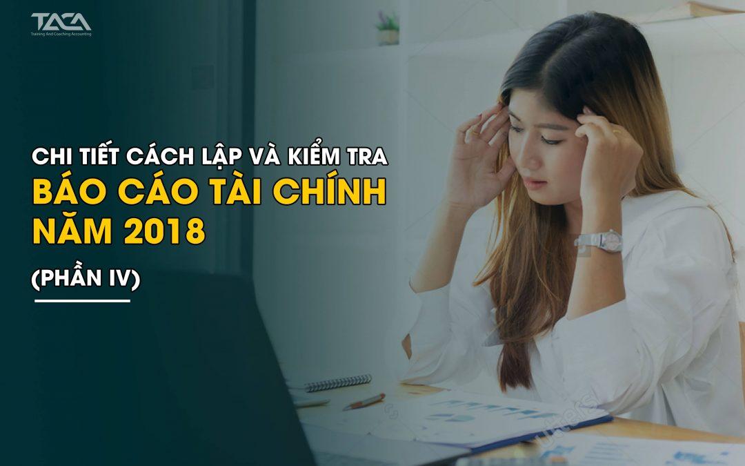 Chi tiết cách lập và kiểm tra Báo cáo tài chính năm 2018 (Phần IV)