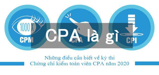 Những điều cần biết về kỳ thi chứng chỉ kiểm toán viên CPA 2020