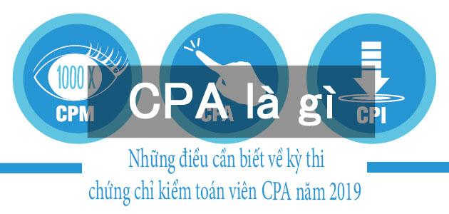 Những điều cần biết về kỳ thi chứng chỉ kiểm toán viên CPA  năm 2019