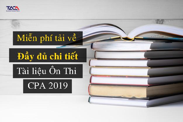Cất giữ bí quyết ôn thi – Tải Về tủ tài liệu thi CPA & chứng chỉ hành nghề kế toán 2019