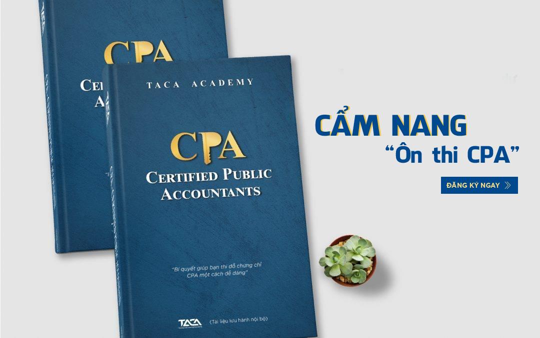 Cẩm nang ôn thi CPA – Chìa khoá vàng mở toang cánh cửa CCHN kế toán kiểm toán