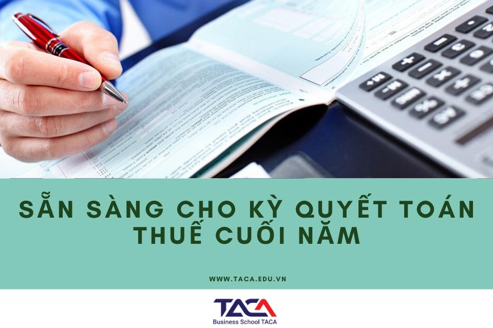 Hành trang sẵn sàng cho kỳ quyết toán thuế cuối năm dành cho kế toán