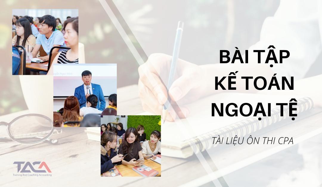 Bài tập môn Kế toán: Xử lý các nghiệp vụ có gốc ngoại tệ