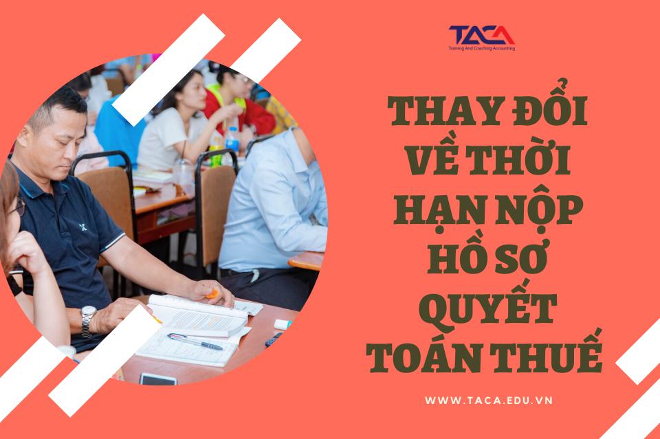 Thời hạn nộp hồ sơ quyết toán thuế sẽ thay đổi từ ngày 01/07/2020