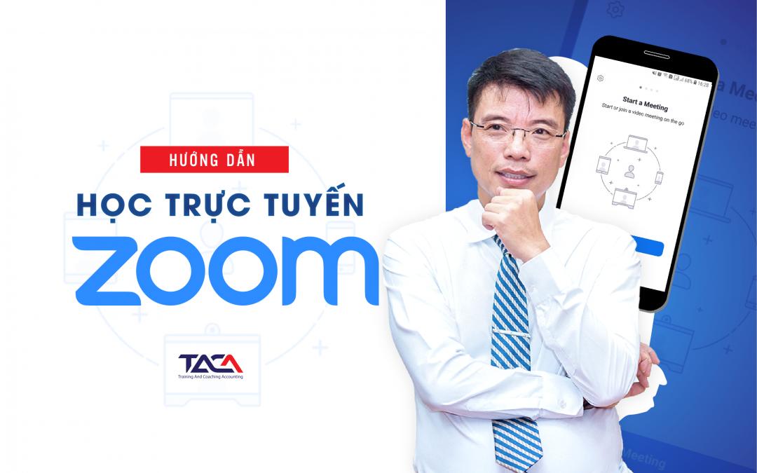 TACA hướng dẫn học trực tuyến qua phần mềm Zoom chất lượng cao