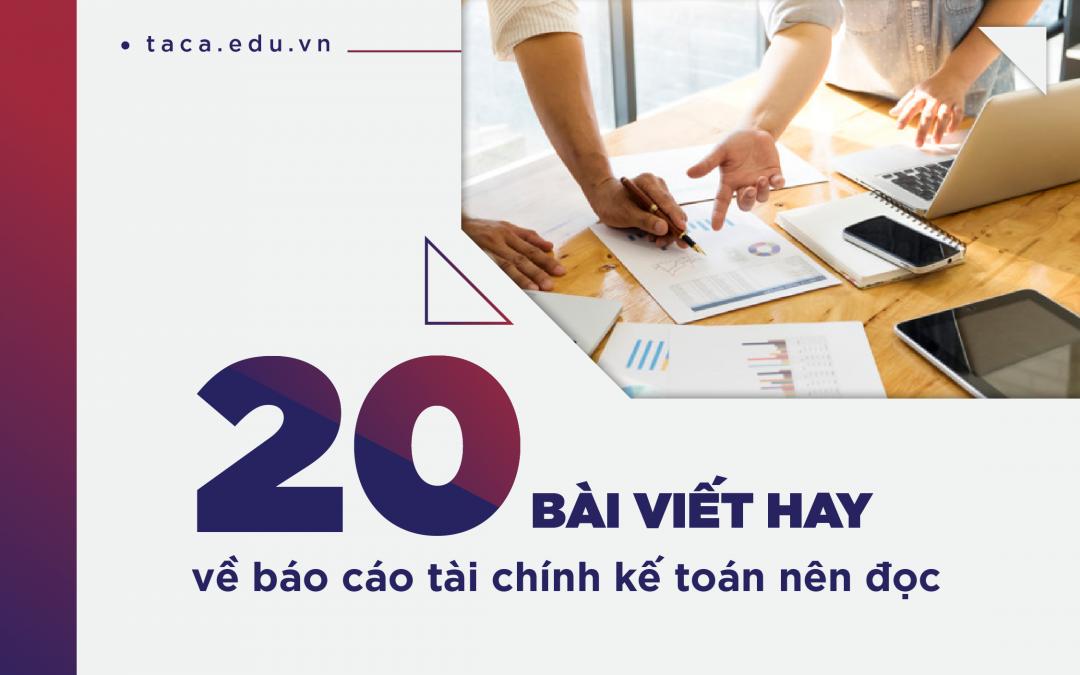 Top 20 bài viết hay về Báo cáo tài chính(BCTC) kế toán nên đọc