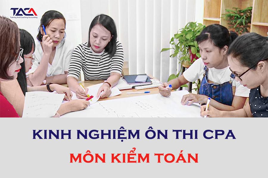 Kinh nghiệm ôn thi CPA môn Kiểm toán