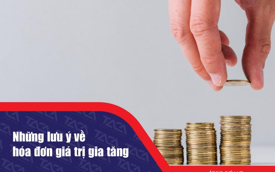 Những điều kế toán thuế cần lưu ý về hóa đơn GTGT