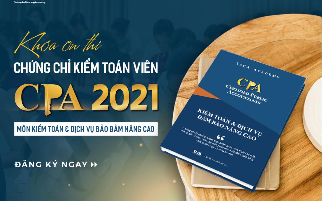 Ôn thi CPA Môn Kiểm toán – Nhận Chứng chỉ hành nghề kiểm toán 2021