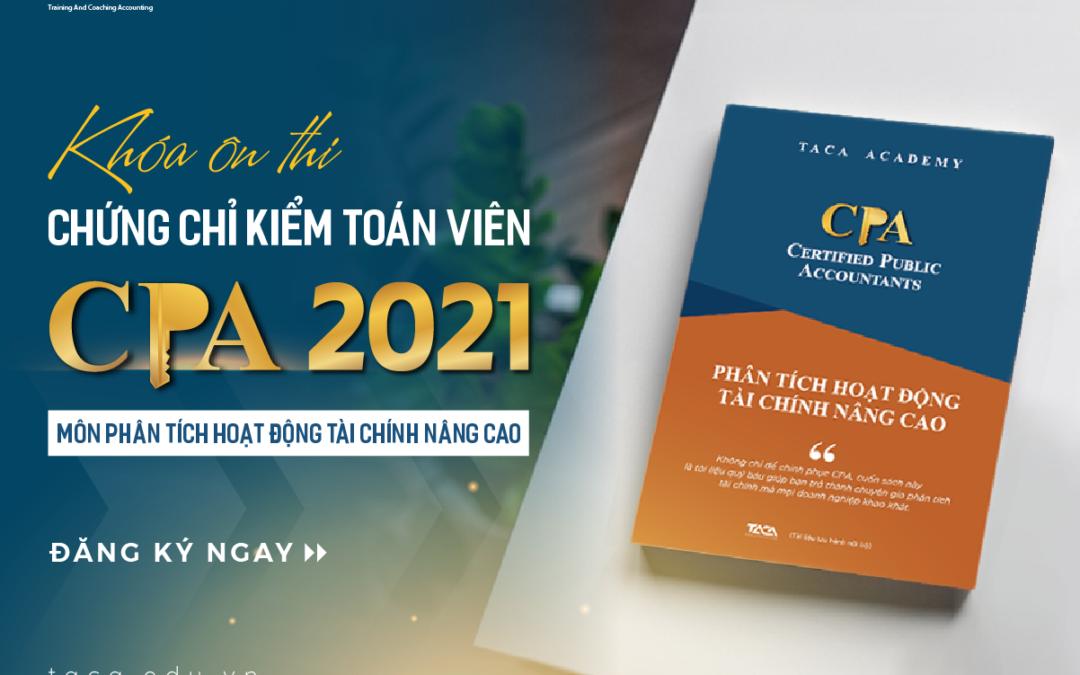 Ôn thi CPA môn Phân tích hoạt động tài chính nâng cao 2021