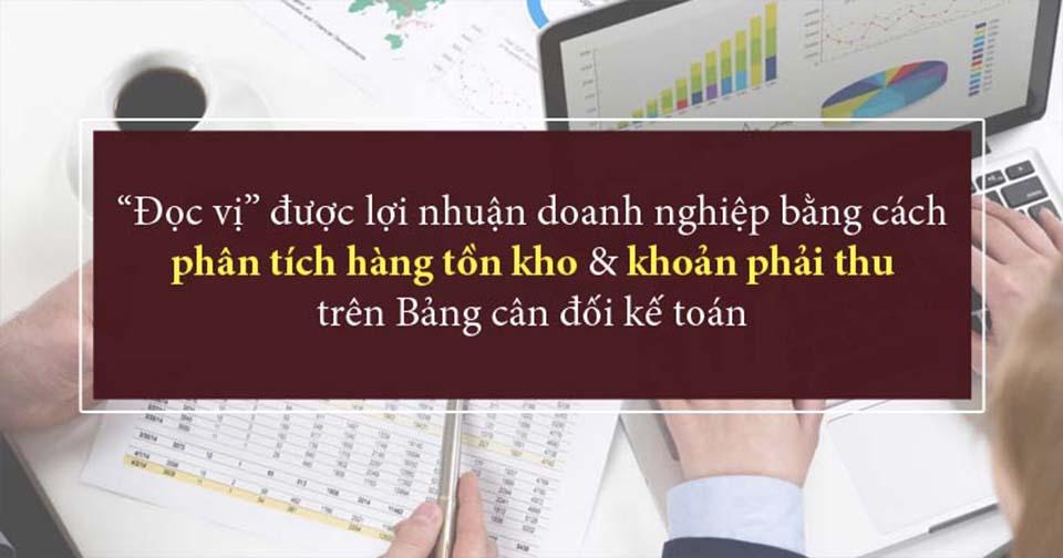 """""""Đọc vị"""" được lợi nhuận của doanh nghiệp khi phân tích bảng cân đối kế toán"""