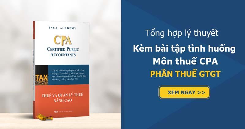 Tổng hợp lý thuyết môn thuế CPA phần thuế giá trị gia tăng