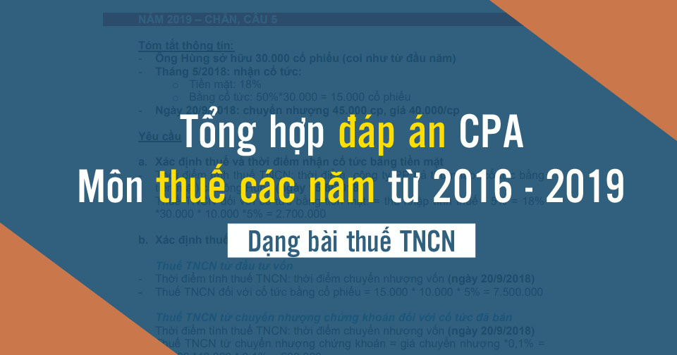 Tổng hợp đáp án đề thi CPA môn thuế các năm: Dạng bài thuế TNCN
